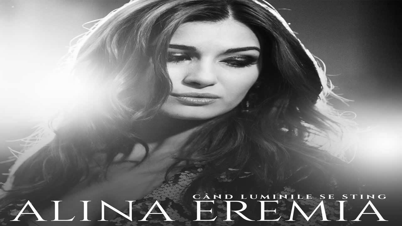 Alina Eremia - Cand luminile se sting