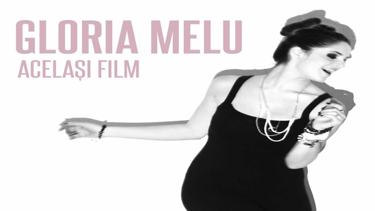 Gloria Melu - Acelasi film