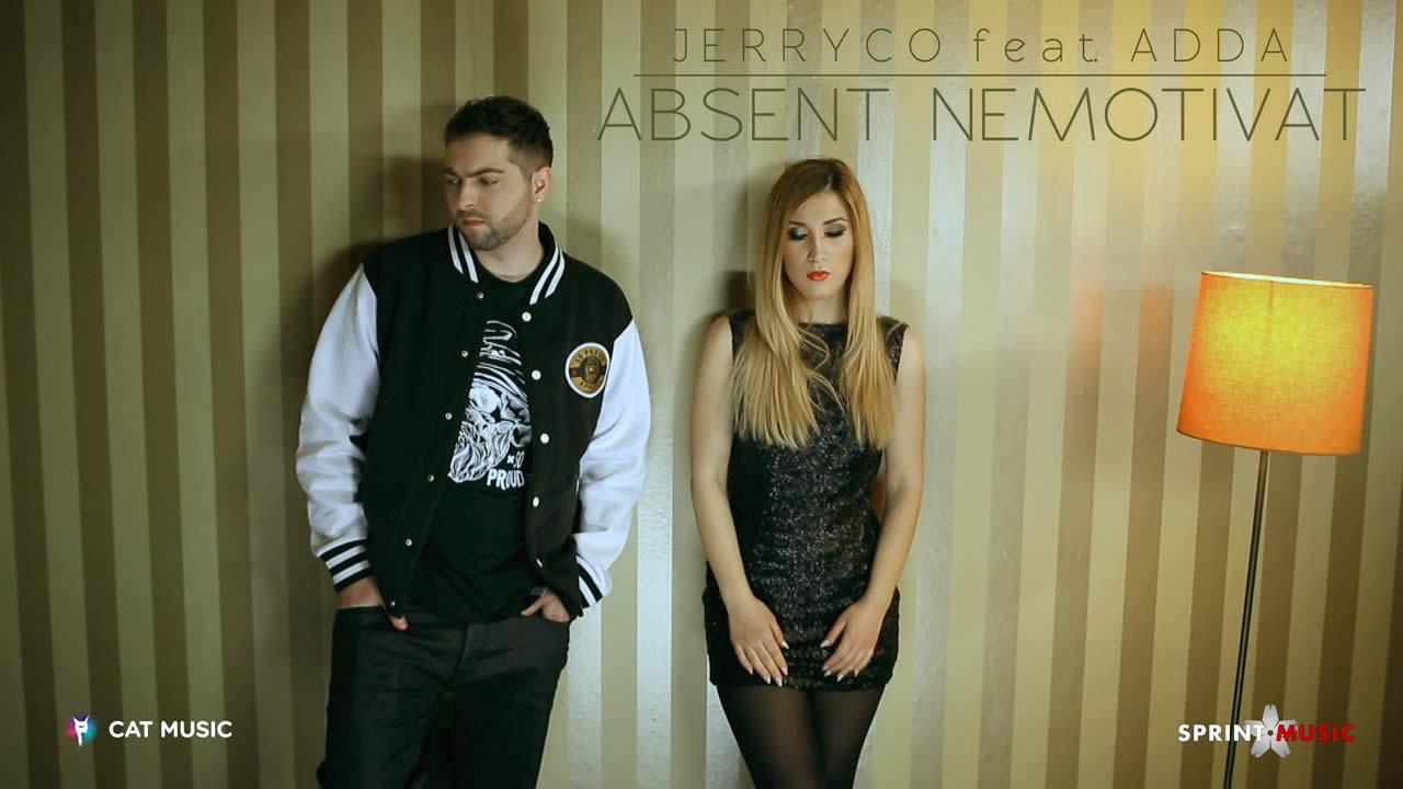 JerryCo & Adda - Absent nemotivat
