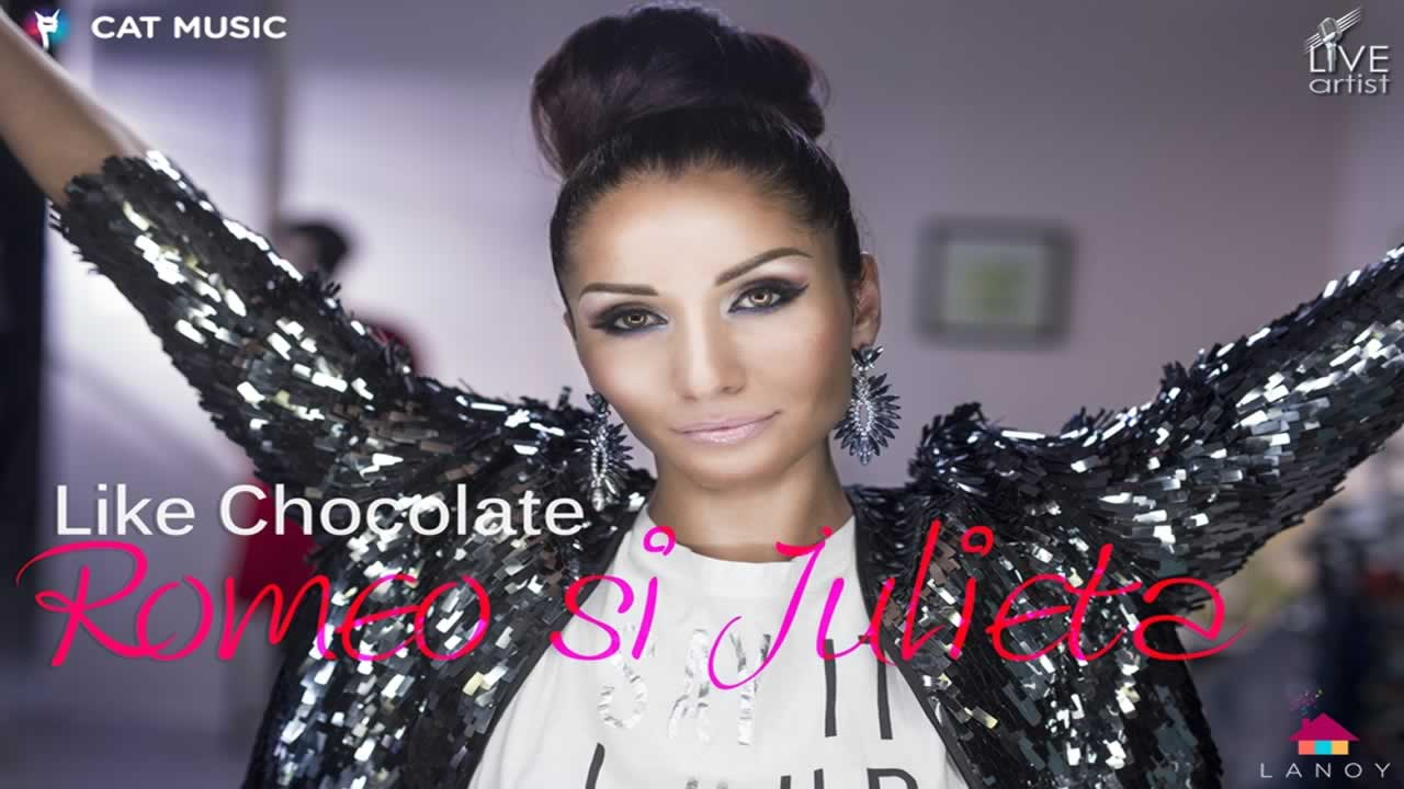 Like Chocolate - Romeo si Julieta