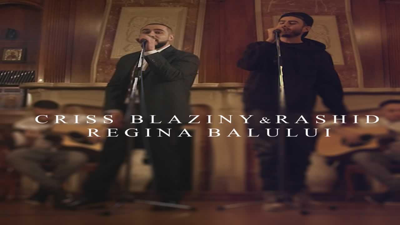 Criss Blaziny & Rashid - Regina Balului