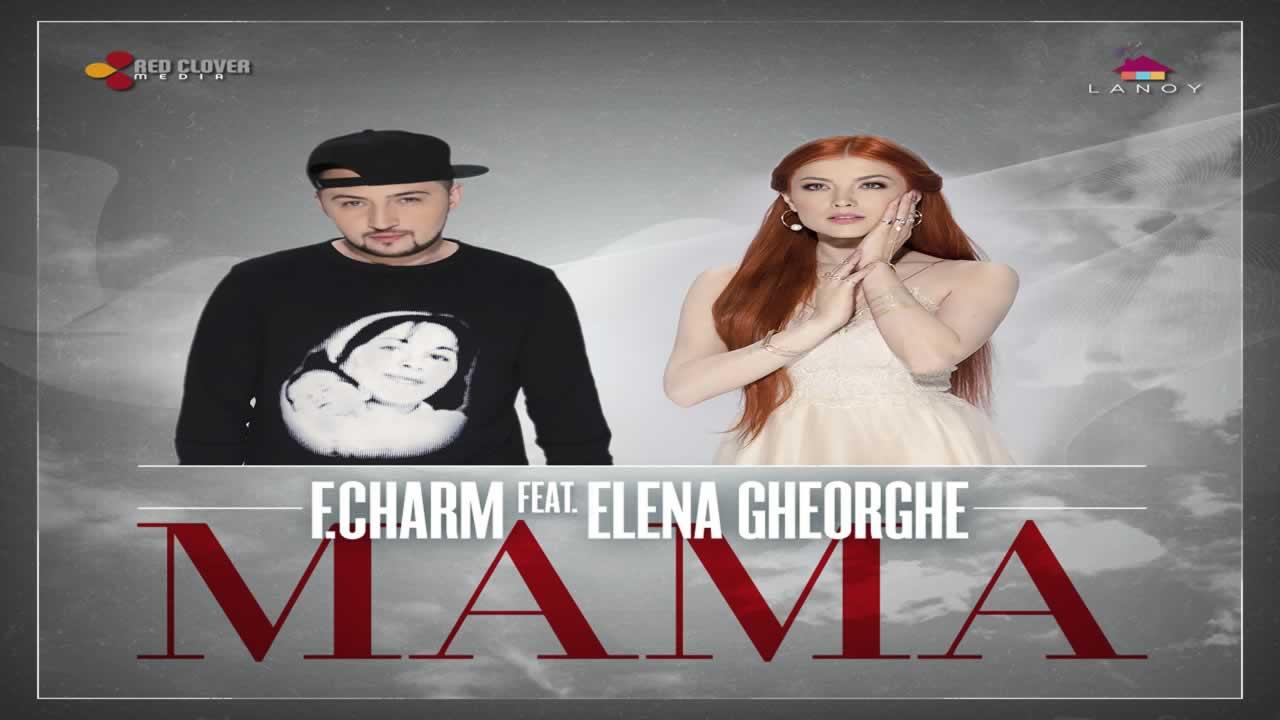 F.Charm feat. Elena Gheorghe - Mama