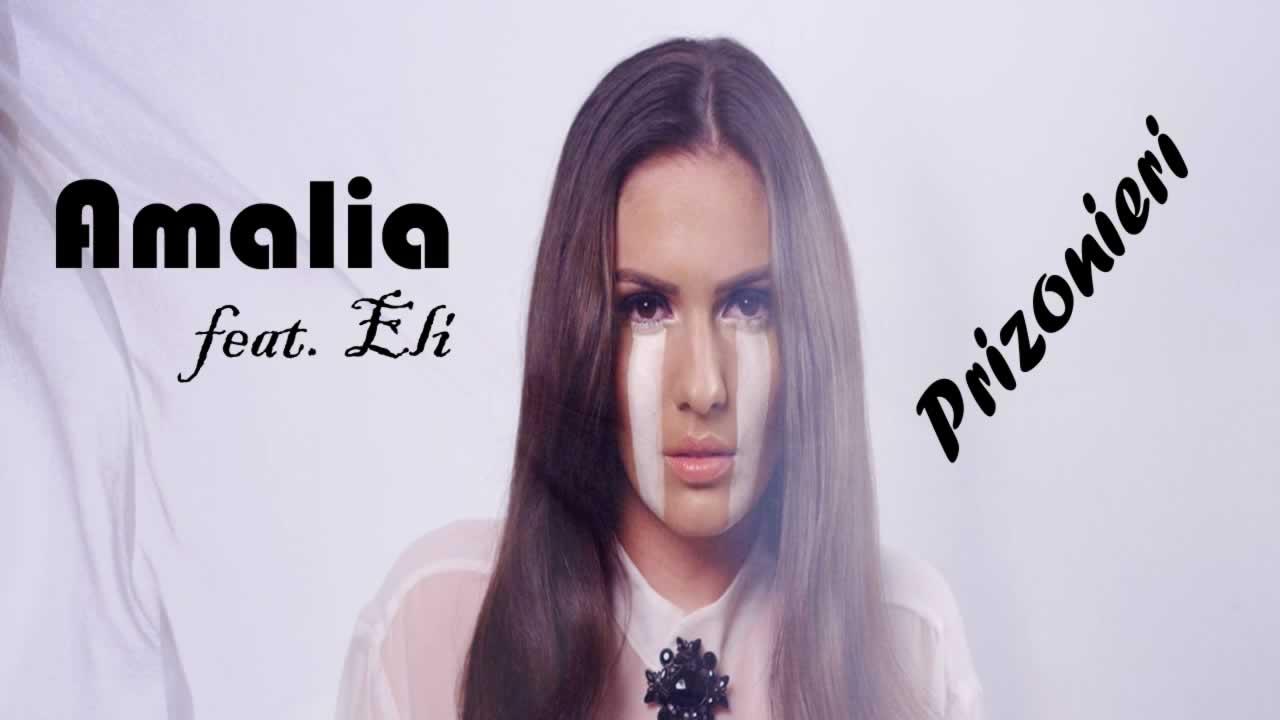 Amalia feat. Eli - Prizonieri