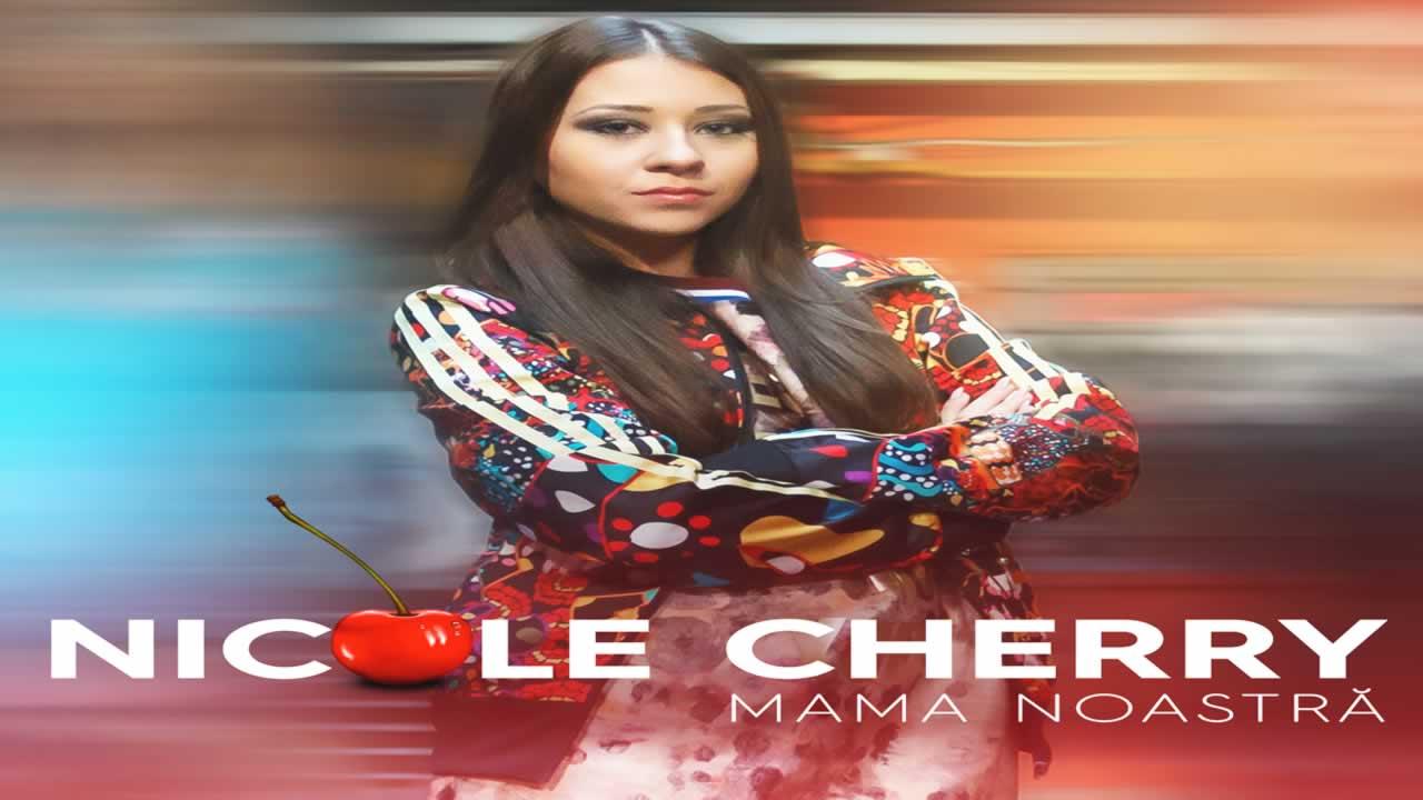 Nicole Cherry - Mama noastra