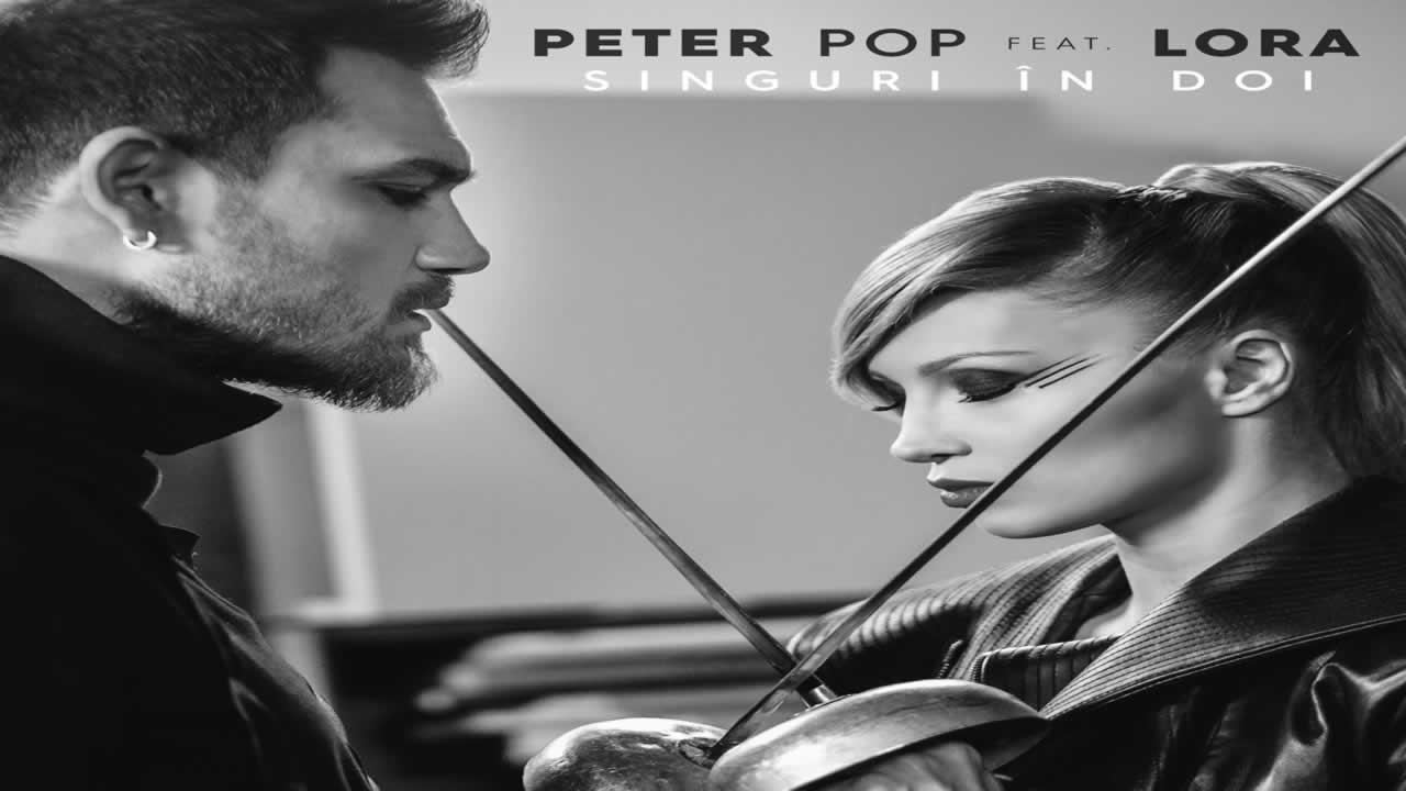 Peter Pop feat. Lora - Singuri in doi