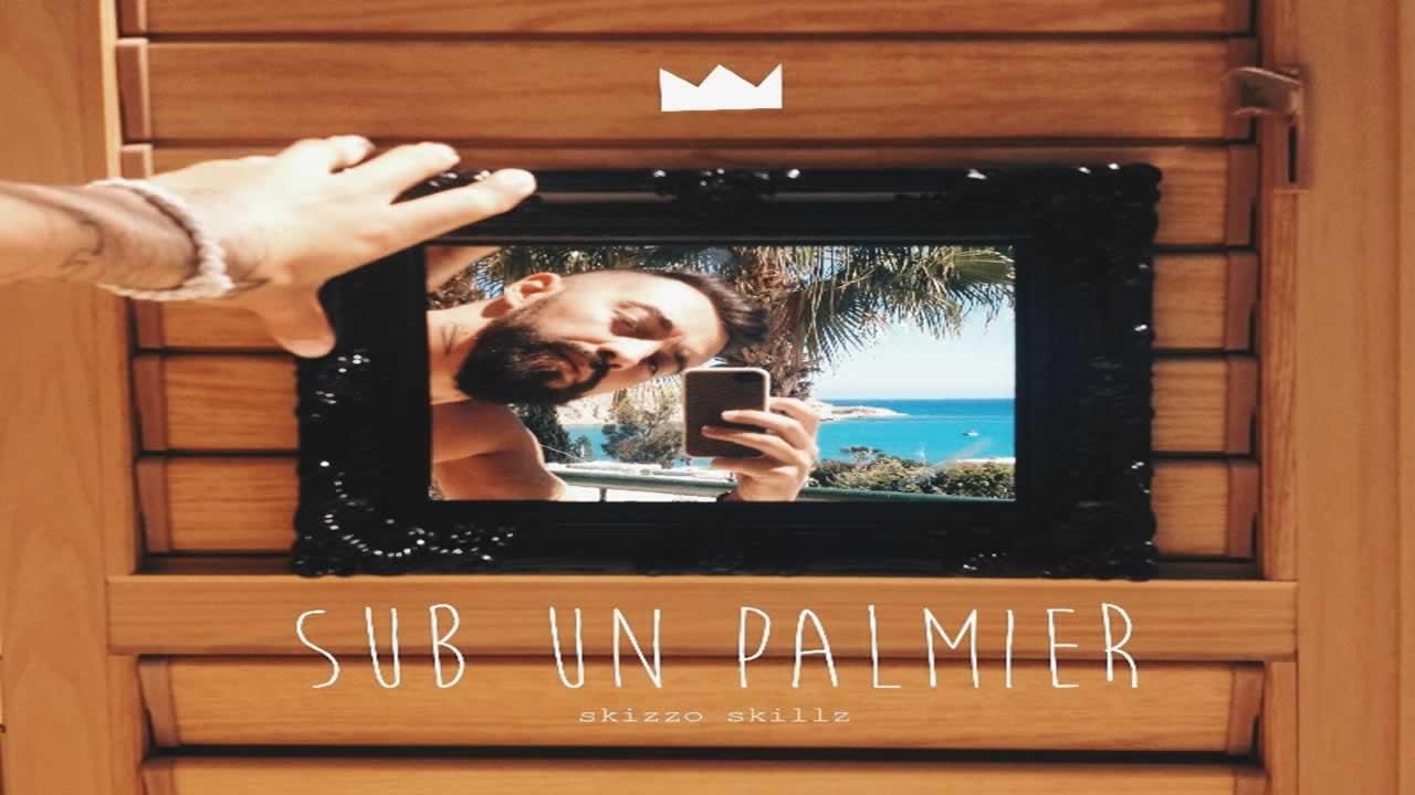 Skizzo Skillz - Sub un palmier