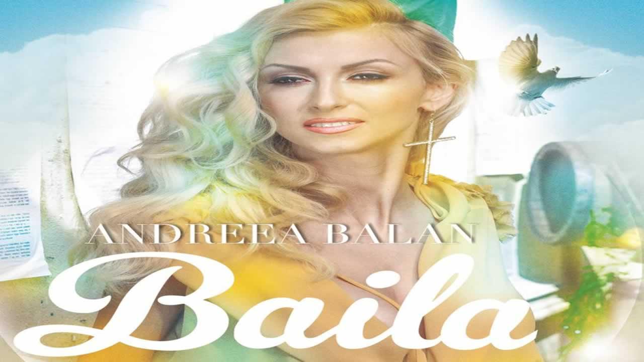 Andreea Balan - Baila