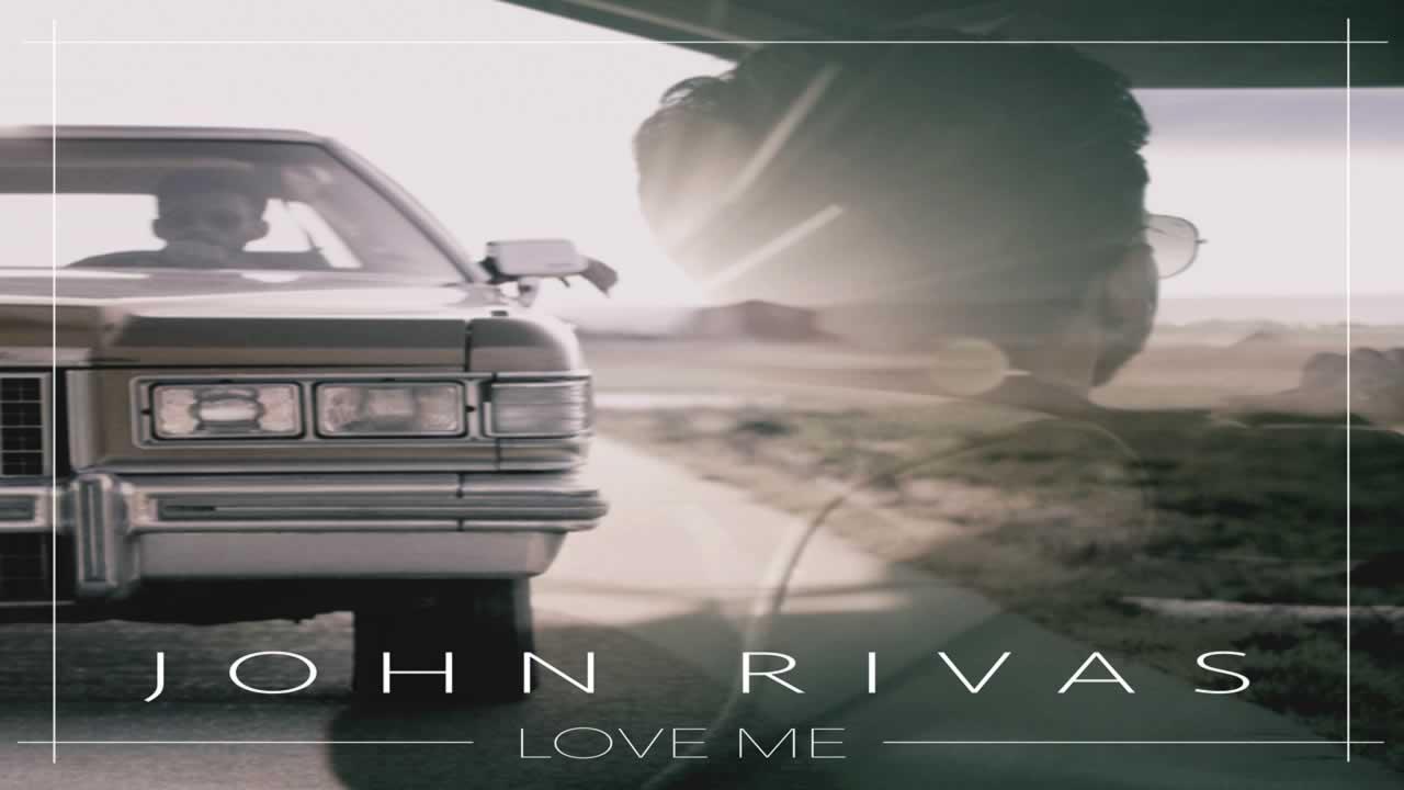 John Rivas - Love Me