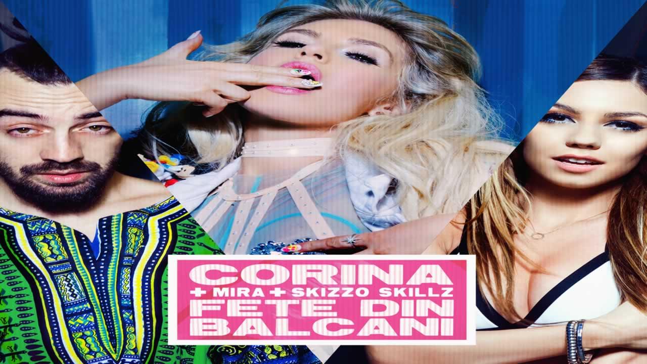 Corina + Mira + Skizzo Skillz - Fete din balcani