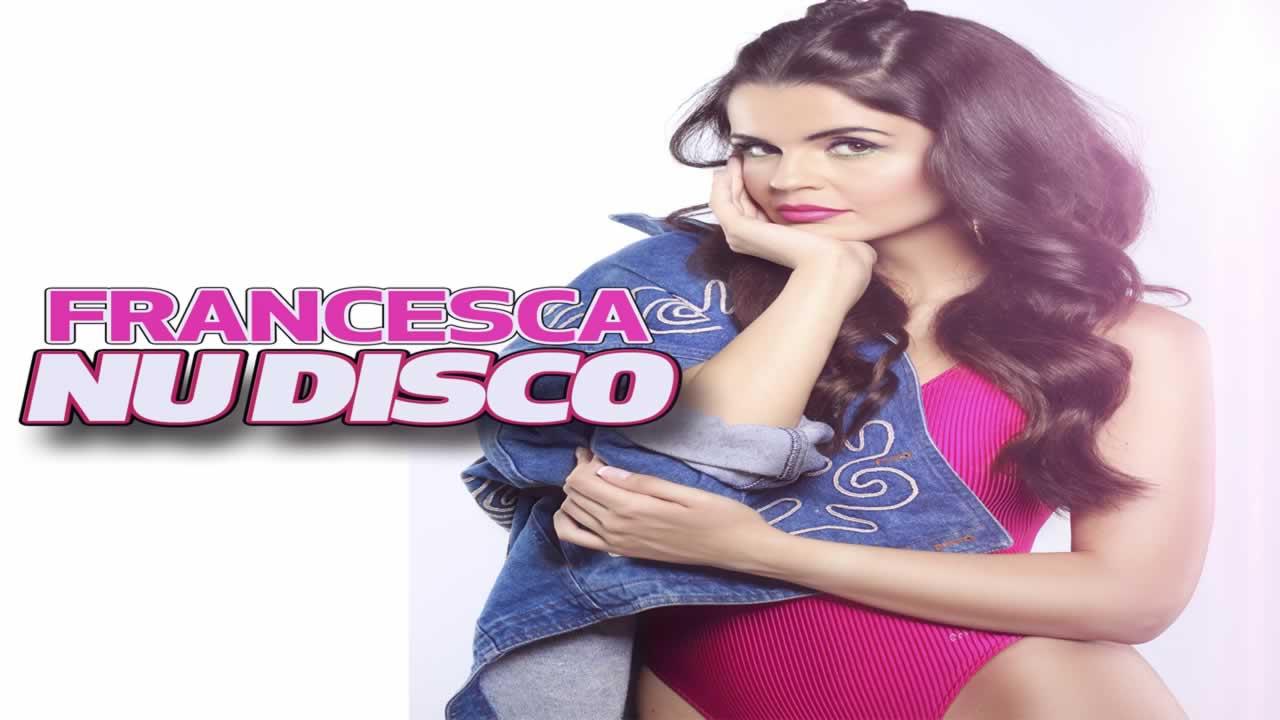 Francesca - NU DISCO