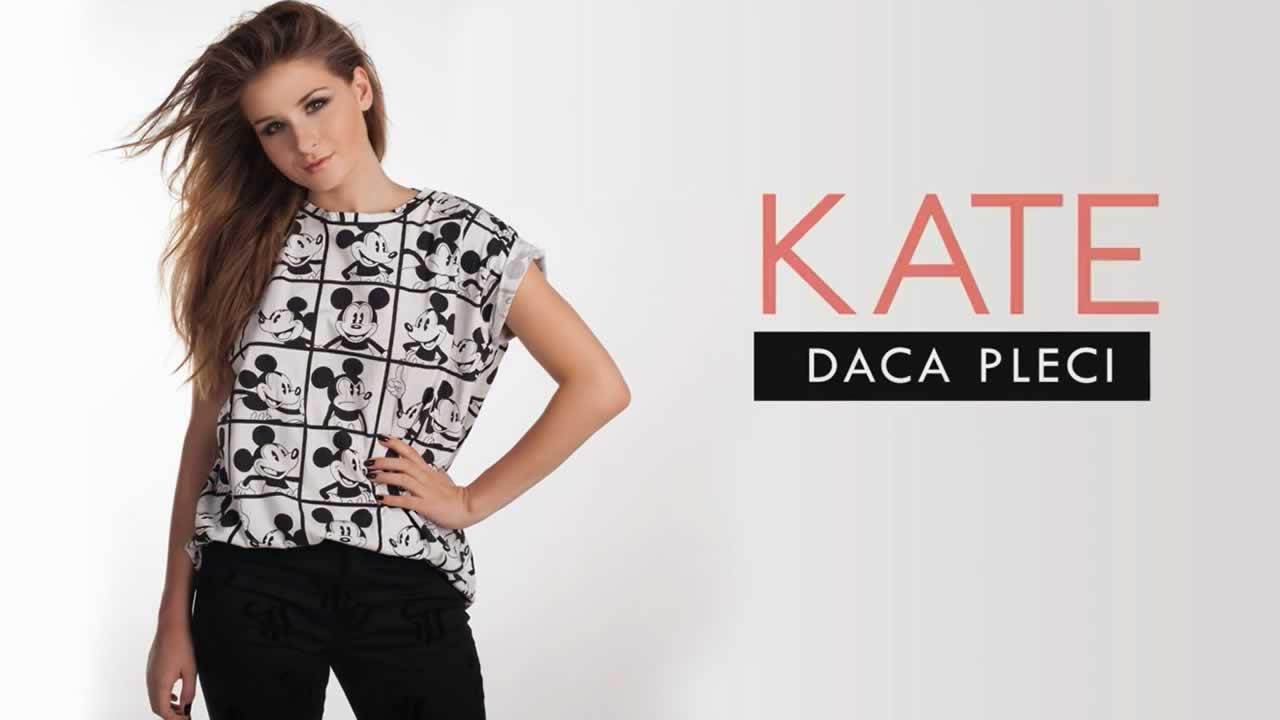 Kate - Daca pleci