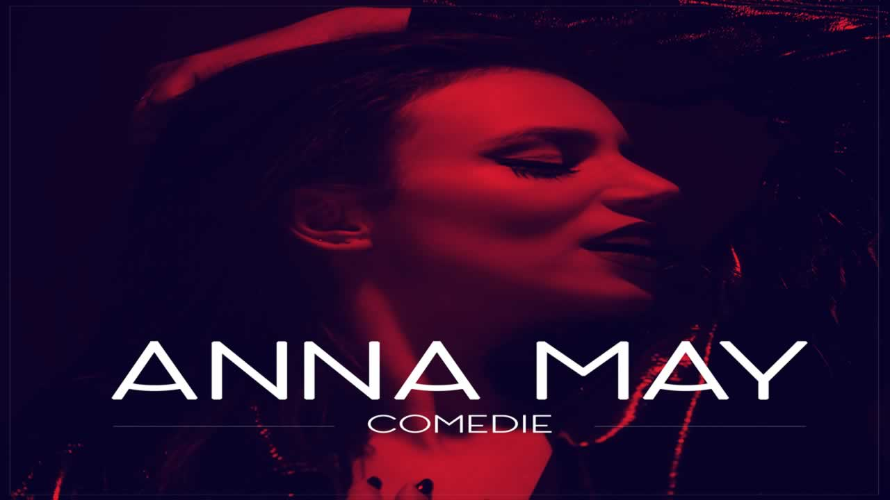 Anna May - Comedie