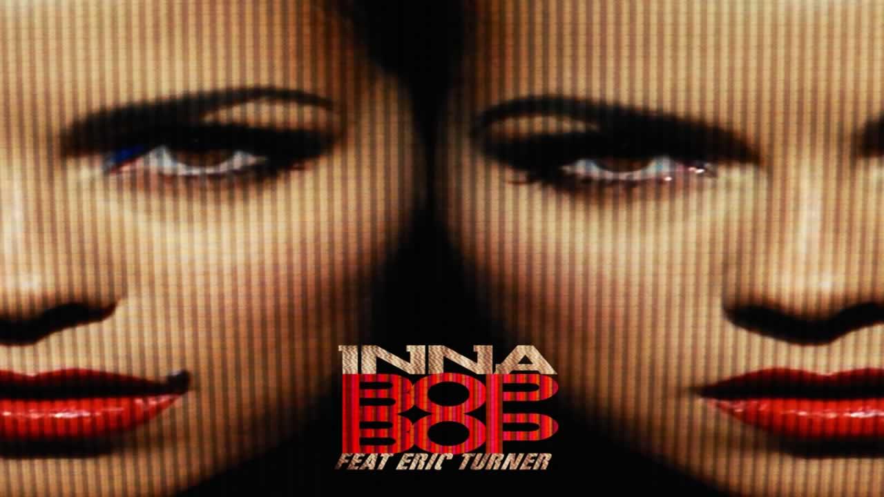 INNA feat. Eric Turner - Bop Bop