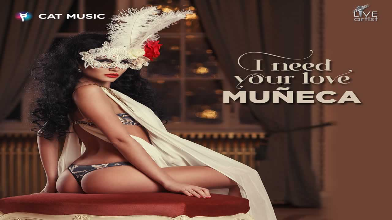 Muneca - i need your love