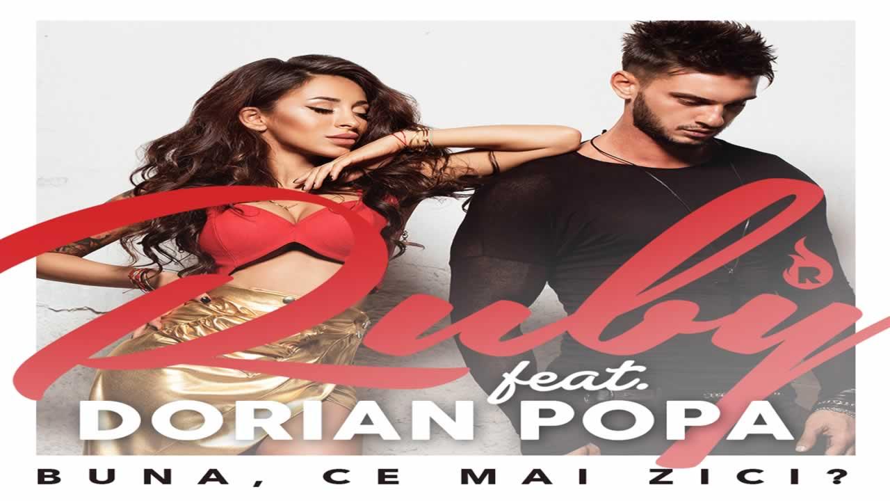 Ruby feat. Dorian Popa - Buna, ce mai zici