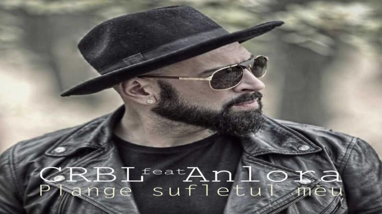 CRBL feat. Anlora - Plange sufletul meu