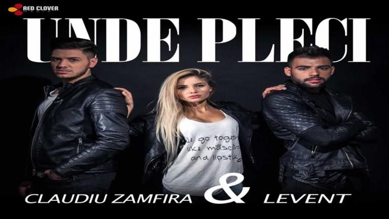 Claudiu Zamfira & Levent - Unde pleci
