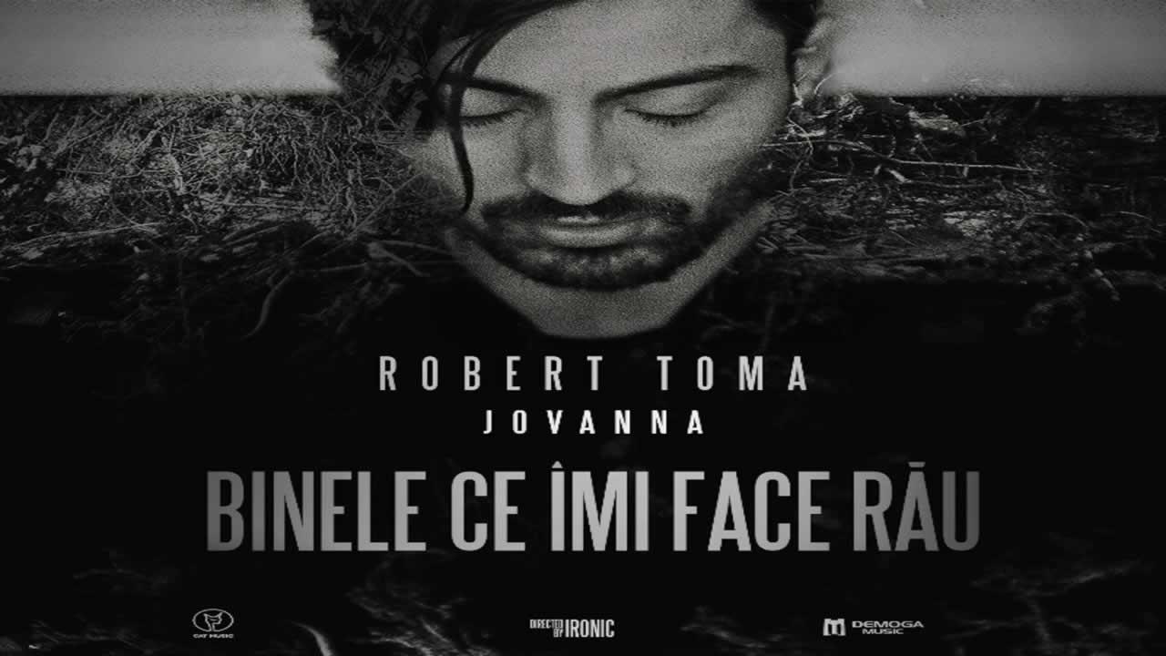 Robert Toma feat. Jovanna - Binele ce imi face rau