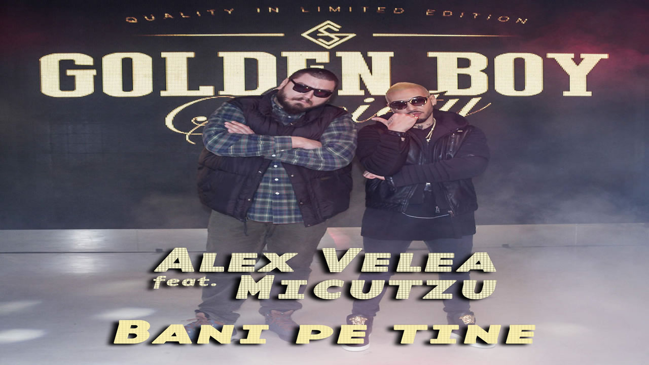 Alex Velea X Micutzu - Bani pe tine