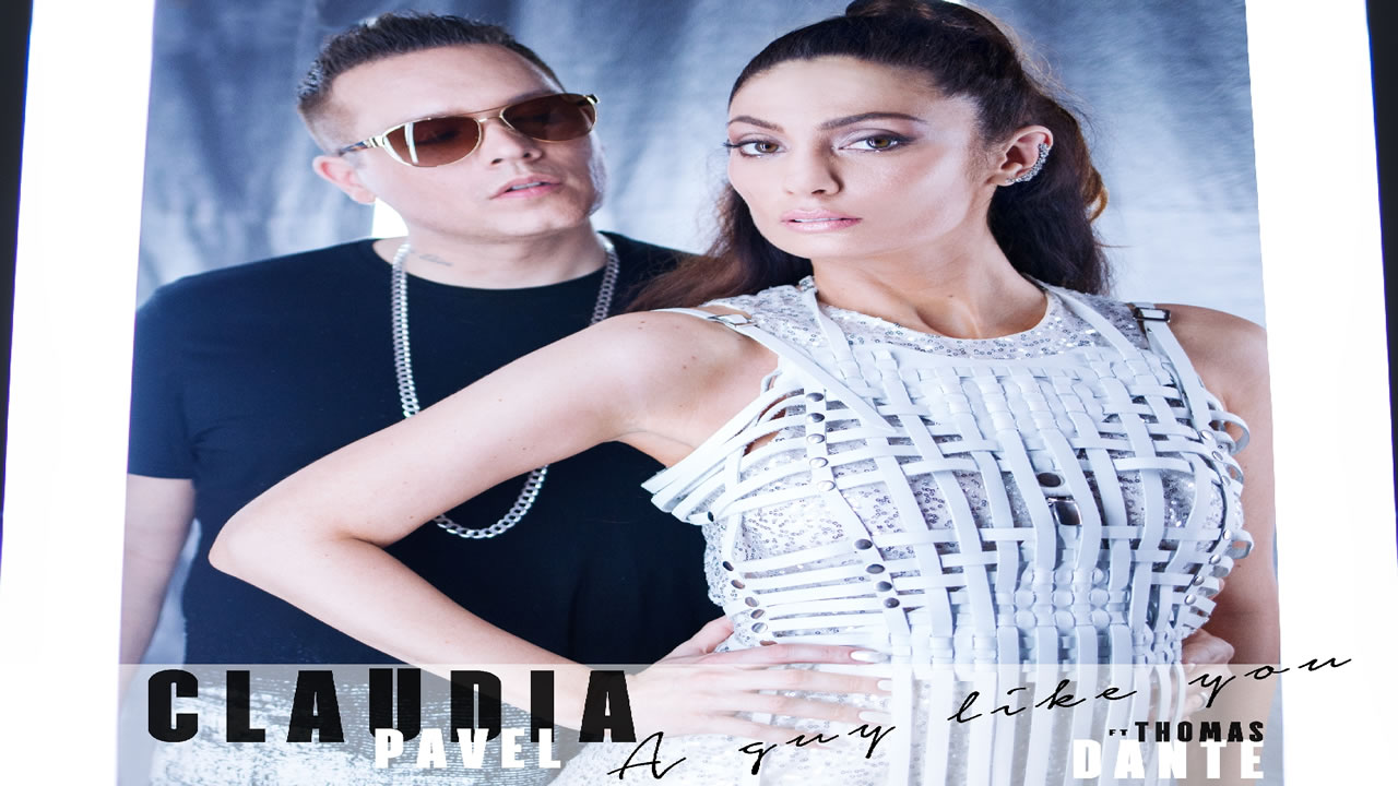 Claudia Pavel feat Dante Thomas - A Guy Like You