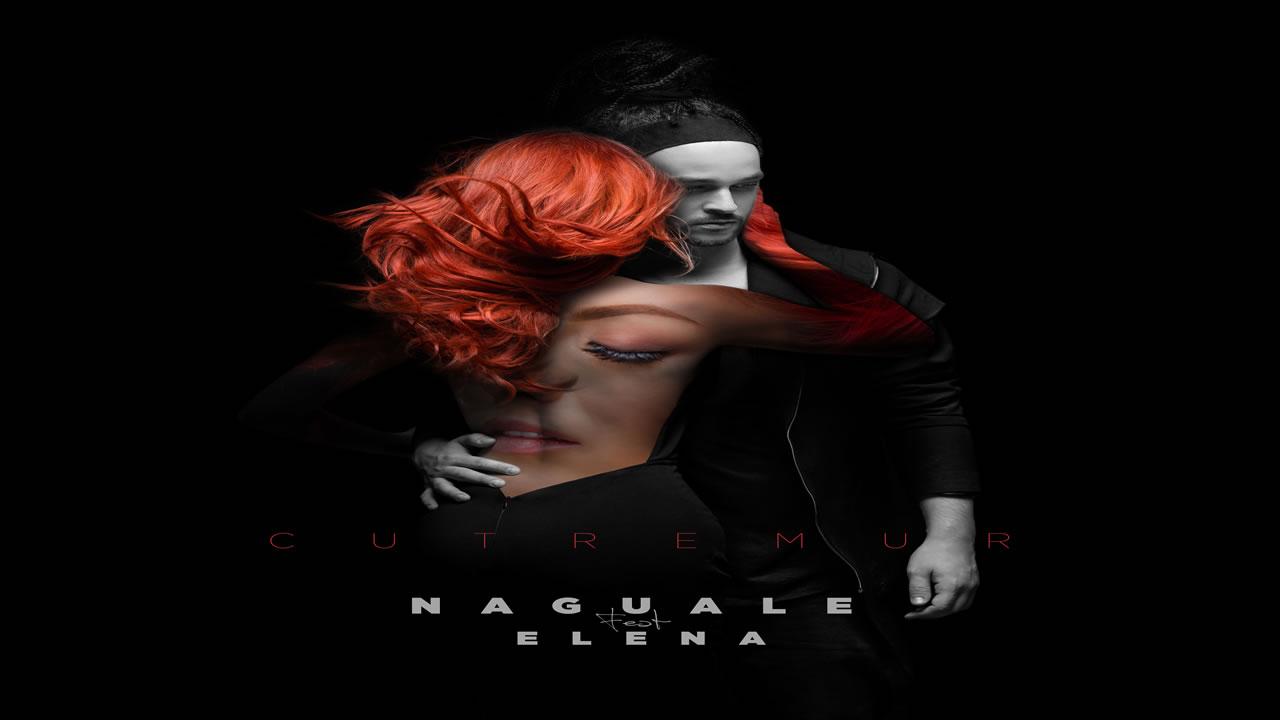 Naguale feat. Elena - Cutremur