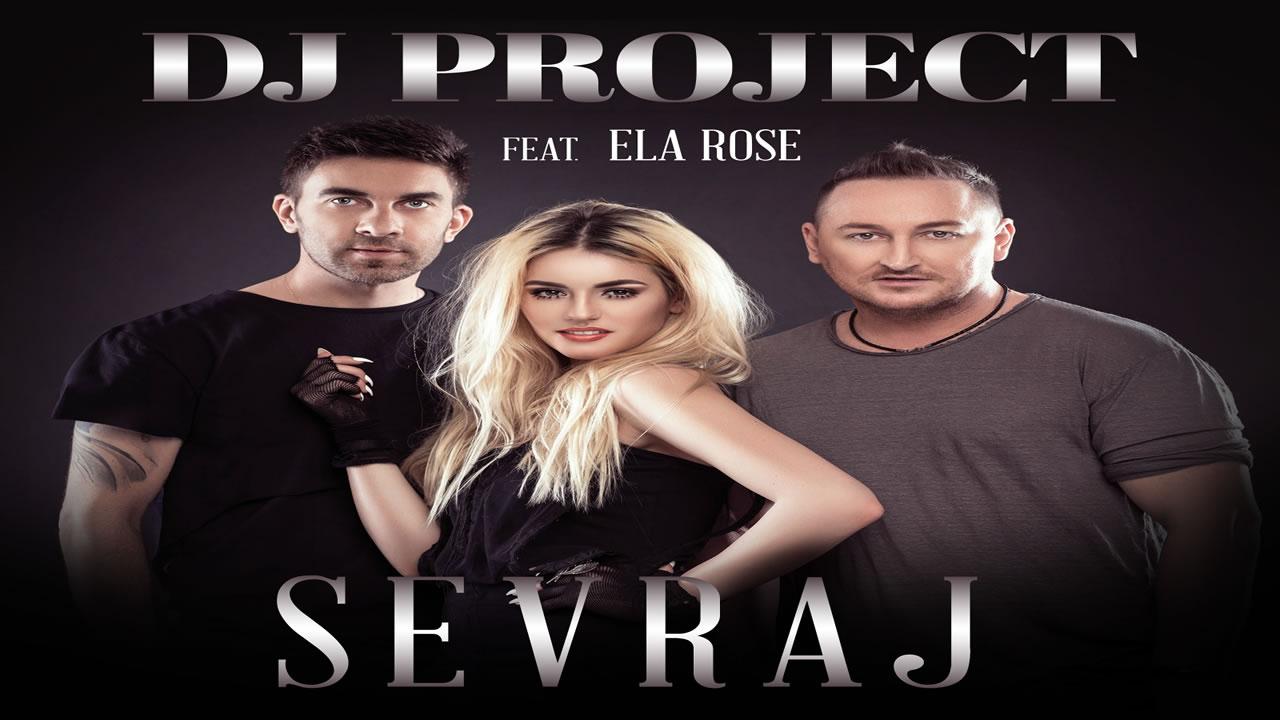 DJ Project - Sevraj (feat. Ela Rose)