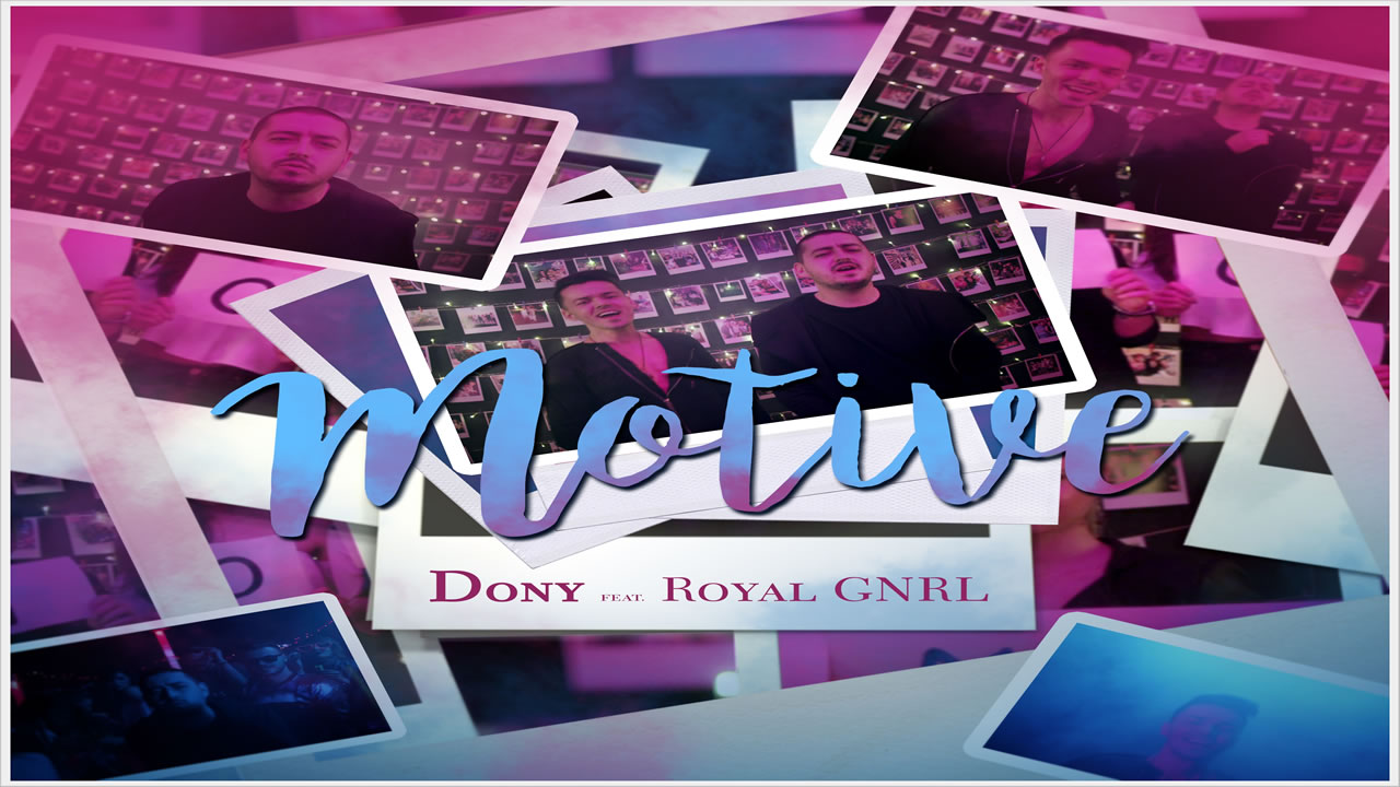 Dony feat. Royal GNRL - Motive