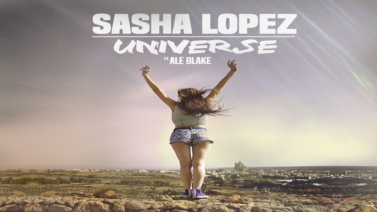 Sasha Lopez - Universe ft. Ale Blake