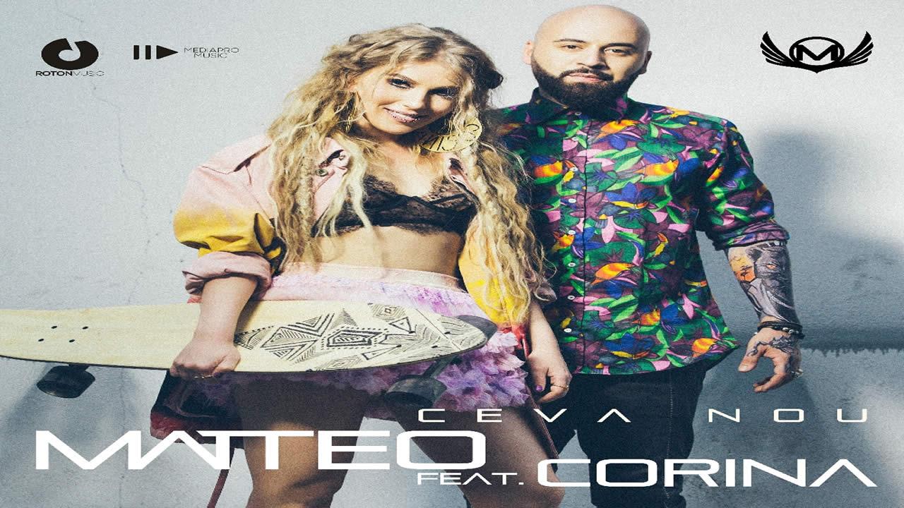 Matteo feat. Corina - Ceva nou