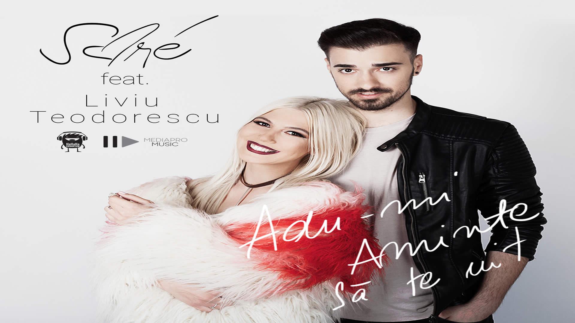 Sore feat Liviu Teodorescu - Adu-mi aminte sa te uit