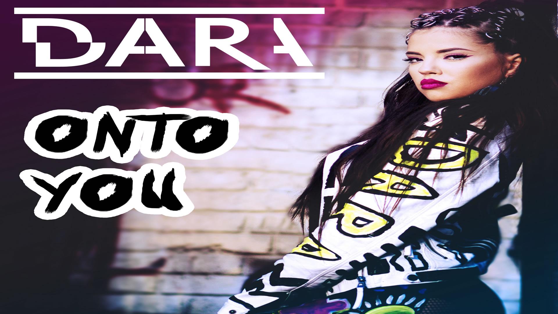 DARA - Onto You