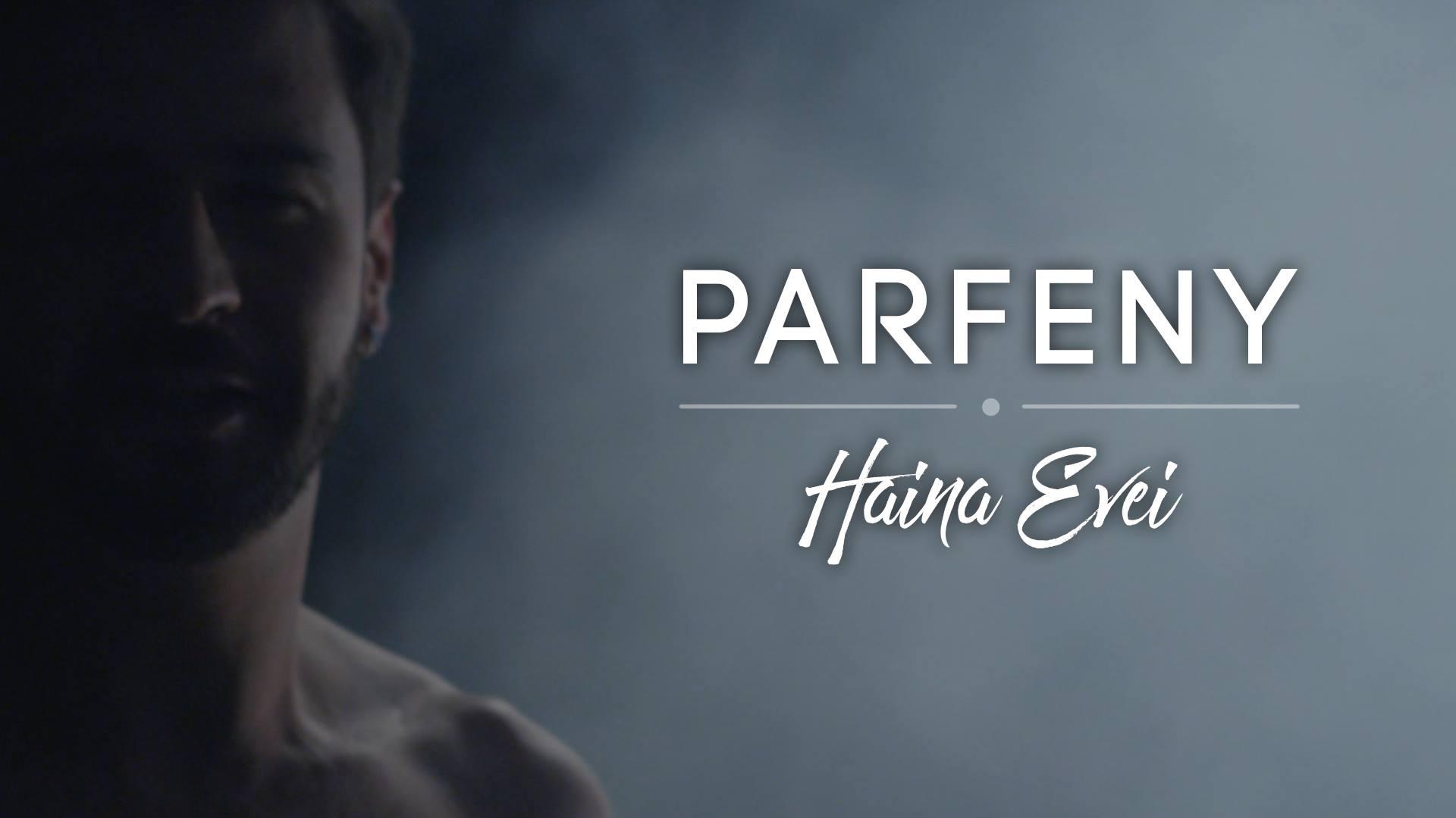 Parfeny - Haina Evei